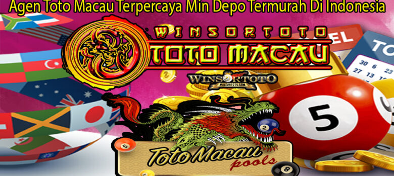 Agen Toto Macau Terpercaya Min Depo Termurah Di Indonesia