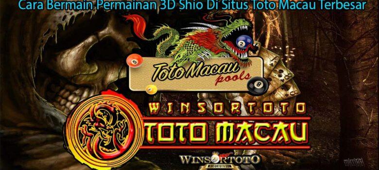 Cara Bermain Permainan 3D Shio Di Situs Toto Macau Terbesar