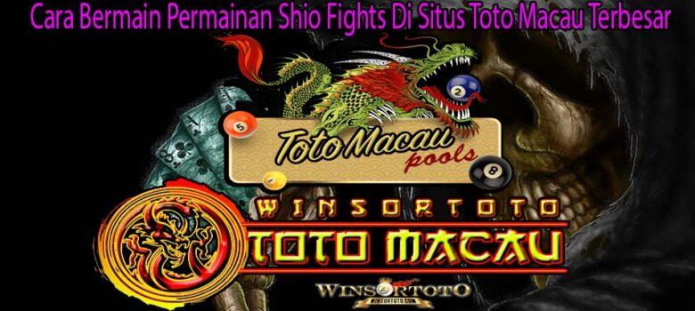 Cara Bermain Permainan Shio Fights Di Situs Toto Macau Terbesar