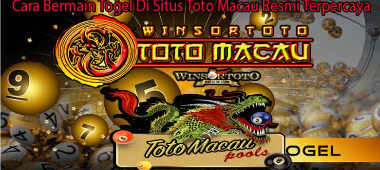 Cara Bermain Togel Di Situs Toto Macau Resmi Terpercaya