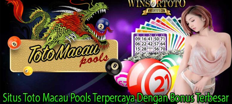 Situs Toto Macau Pools Terpercaya Dengan Bonus Terbesar